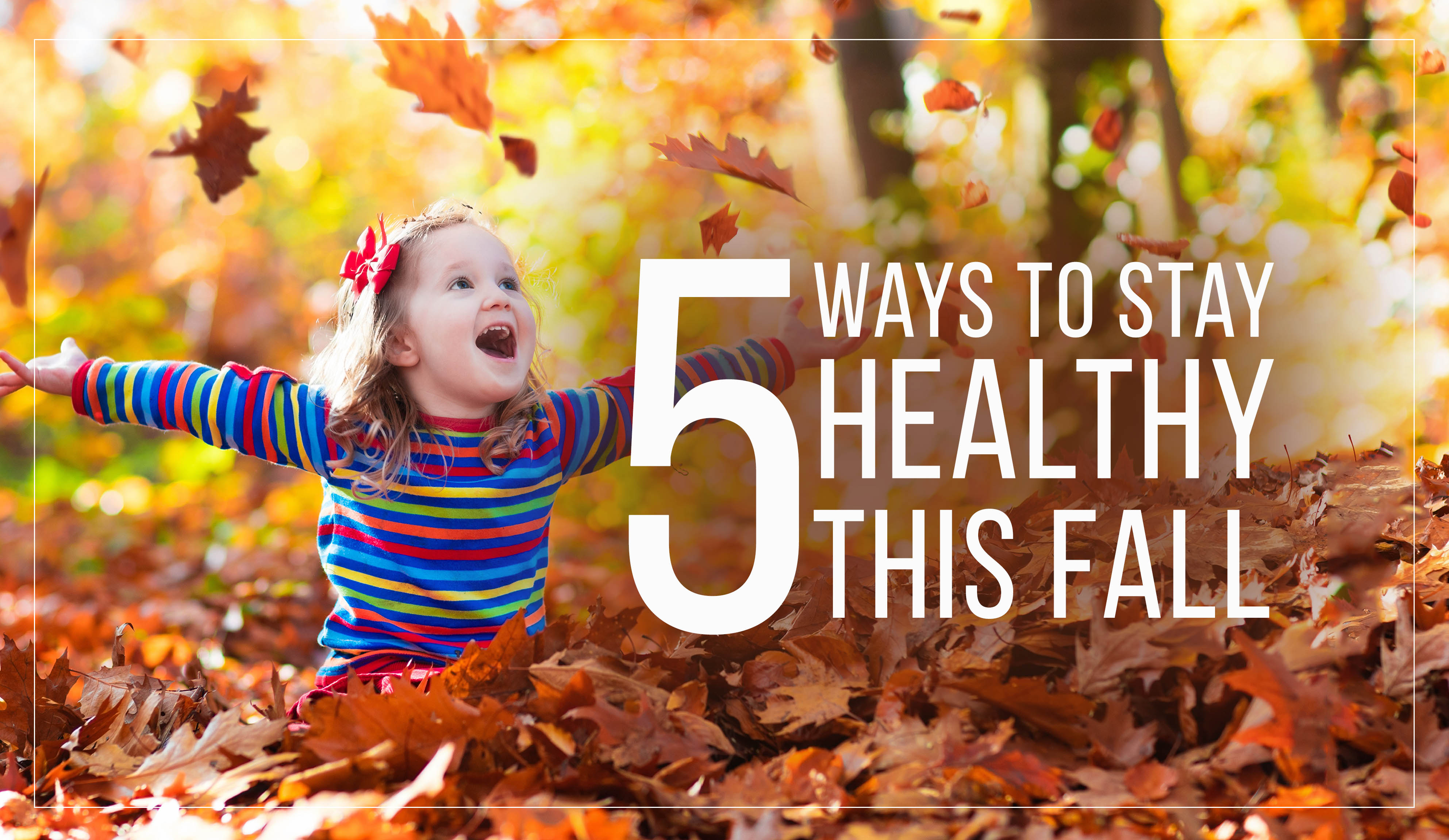 5 ways to healthy this fall