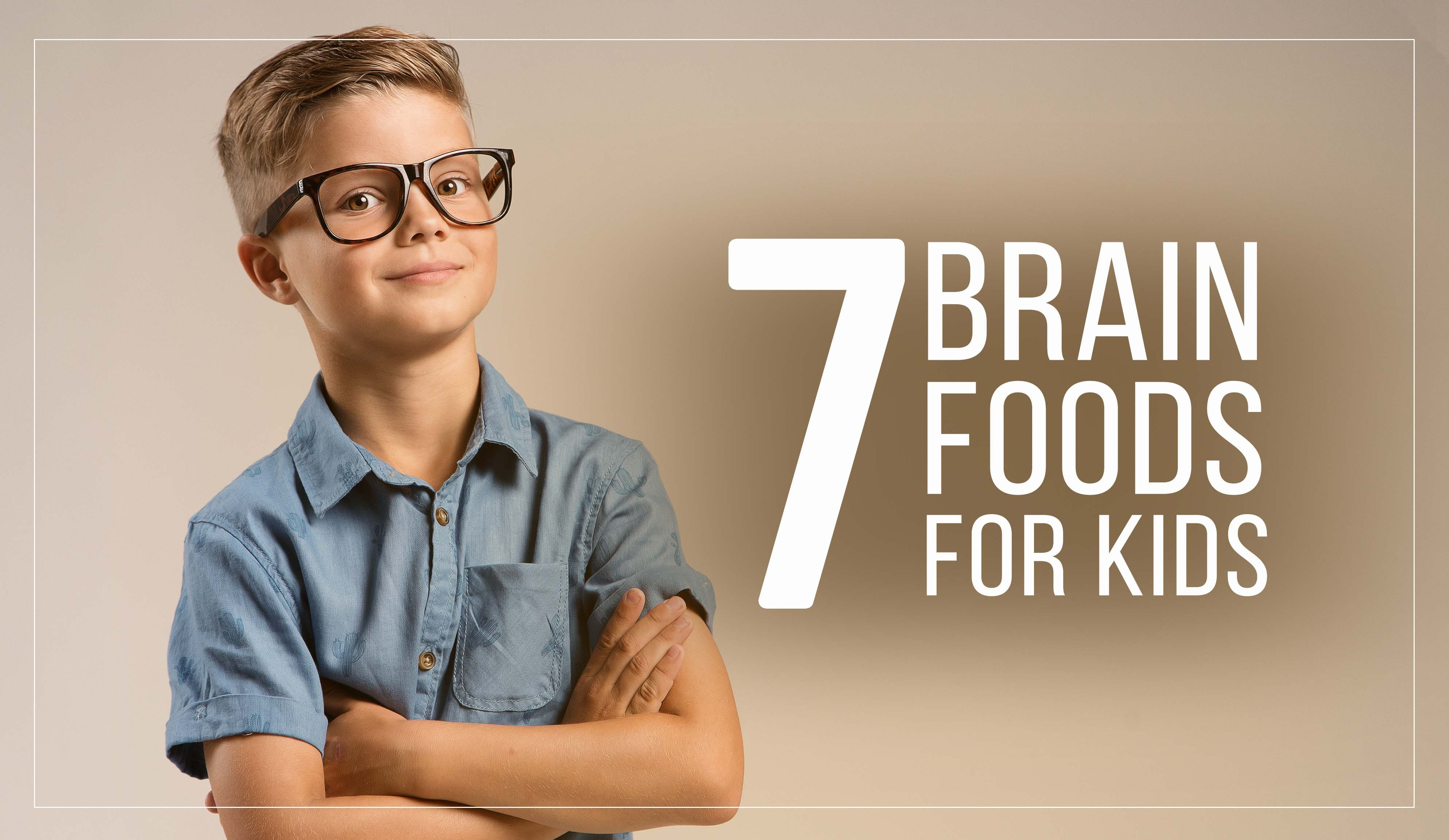 7 Brain Foods for Kids