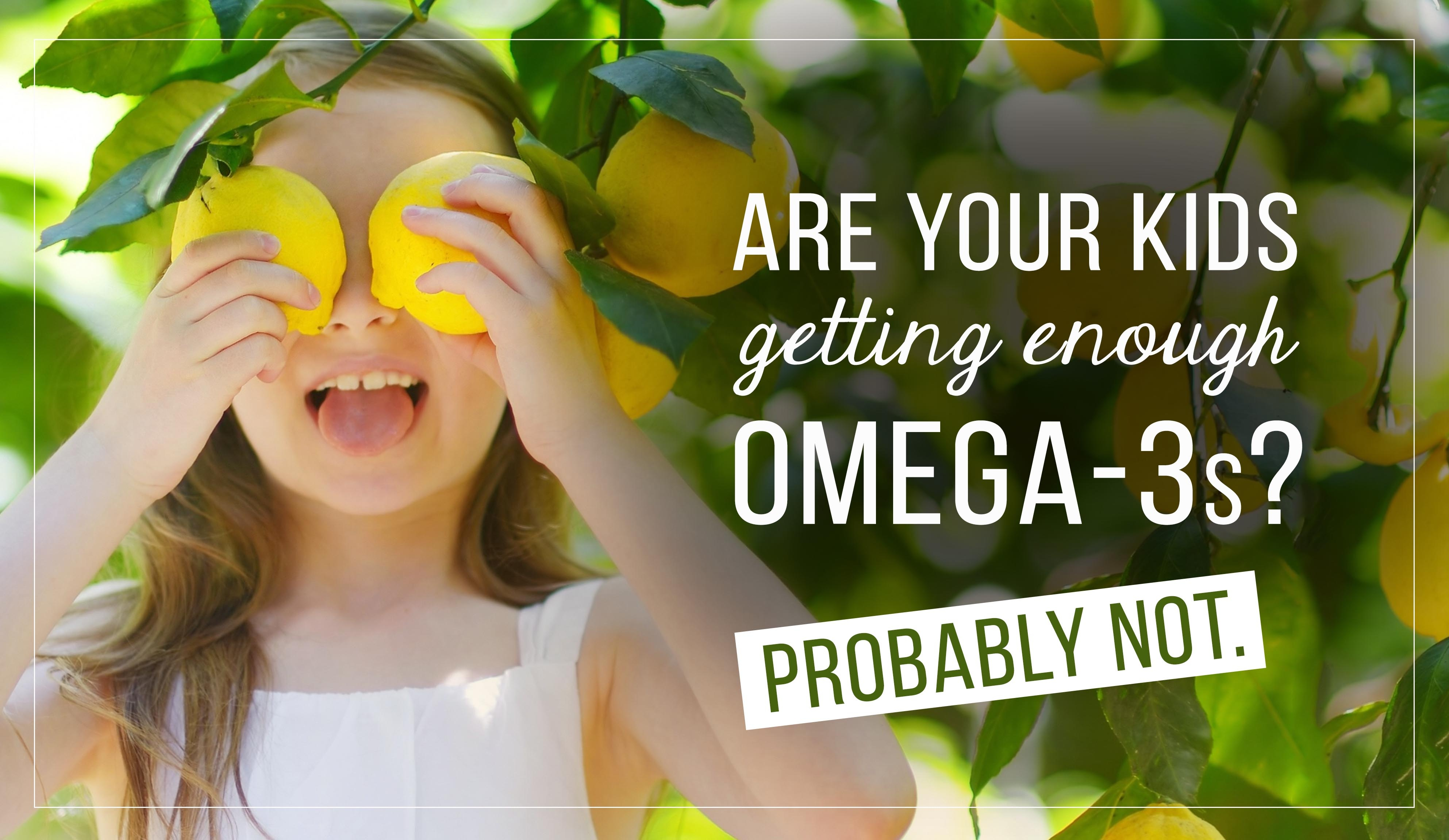 Are your kids getting enough Omega-3