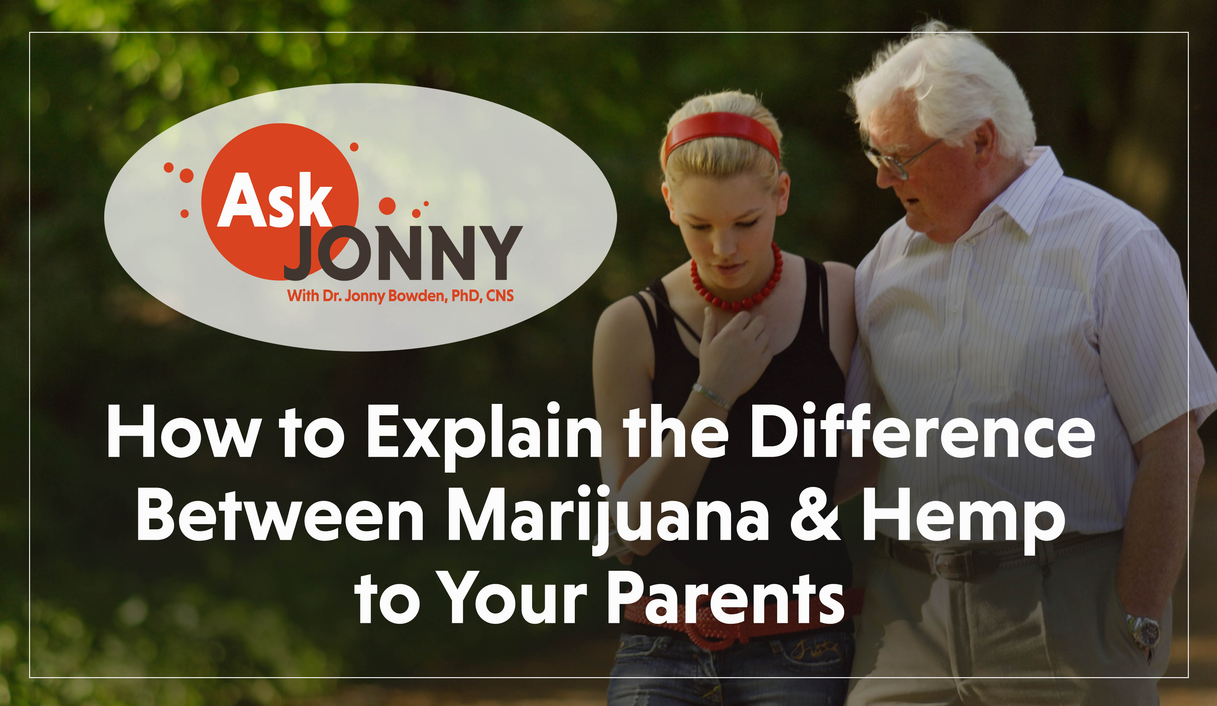 Ask JB-Explaining Hemp v Marijuana to Your Parents