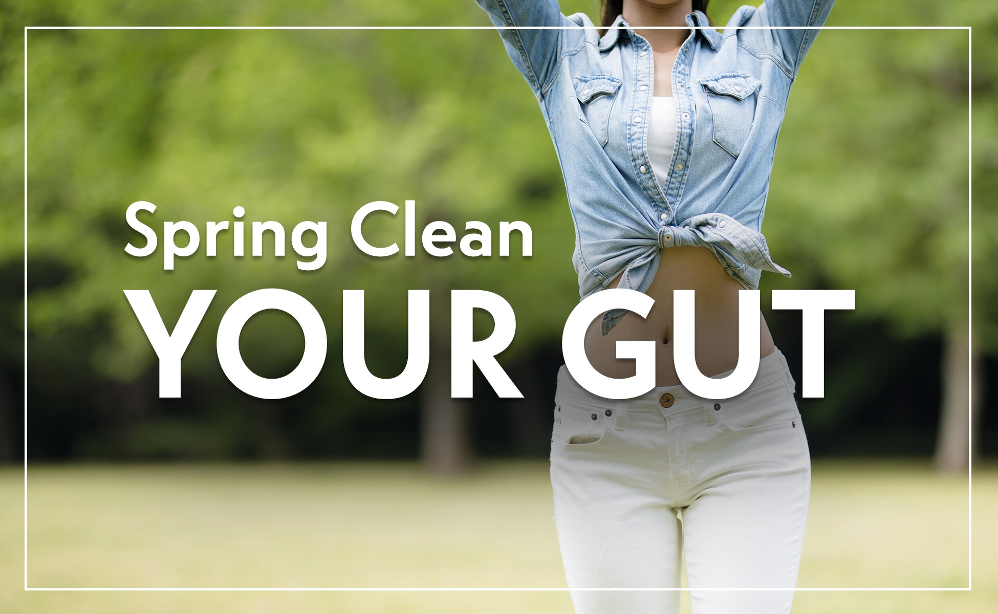 Spring Clean Your Gut