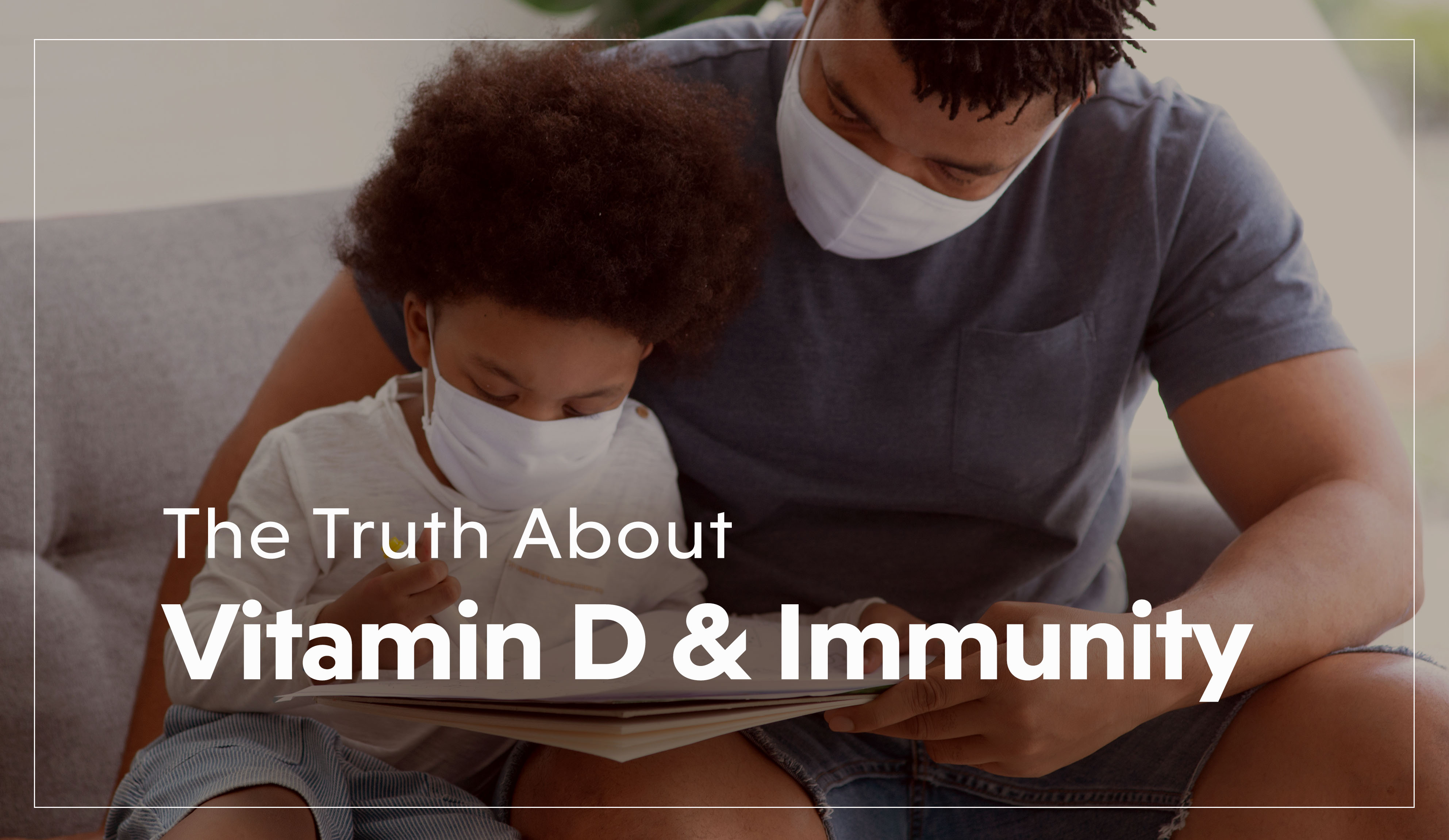 The Truth About Vitamin D & Immunity copy